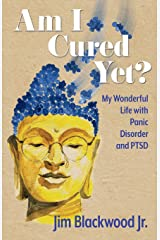 Am I Cured Yet?: My Wonderful Life with Panic Disorder and PTSD Paperback