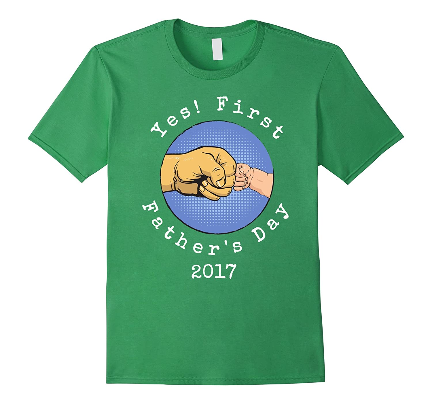 Yes First Fathers Day 2017 Celebration Shirt for Dads-CD