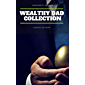 Wealthy Dad Classic Collection: What The Rich Read About Money - That The Poor And Middle Class Do Not!: Think and Grow Rich, The Way to Wealth, The Science ... Getting Rich, The Art of Money Getting...