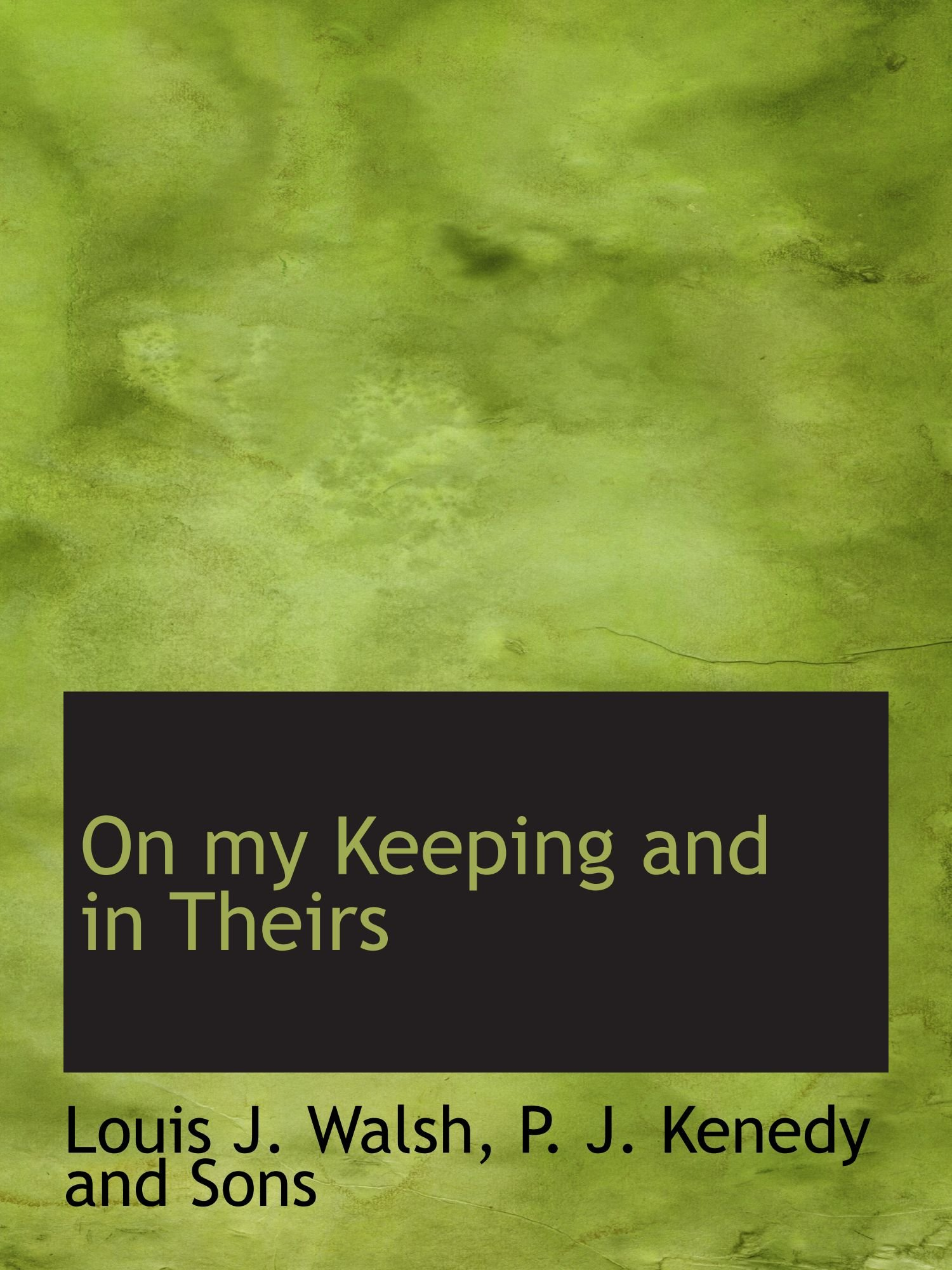Read Online On my Keeping and in Theirs PDF