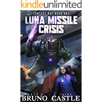 The Luna Missile Crisis: An Alien Contact Sci-Fi Adventure (Contact Day Book 1)
