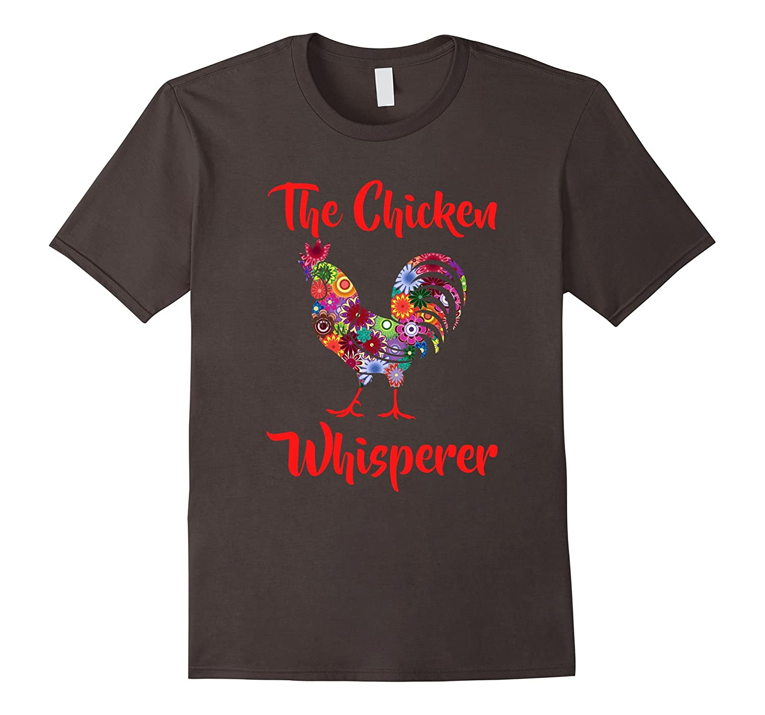 The Chicken Whisperer Funny Farmer Farming Colorful T-Shirt-BN