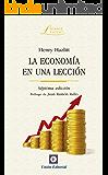 La economía en una lección (Laissez Faire) (Spanish Edition)