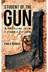 Student of the Gun: A Beginner Once, a Student for Life Paperback