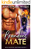 Brandon's Mate (Wild Blood Shifters Book 1)