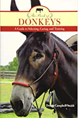 The Book of Donkeys: A Guide to Selecting, Caring, and Training Paperback
