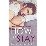 How to Stay (Bad Girls of Cherry Lake Book 1)