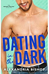 Dating in the Dark (Dating Trilogy Book 1) Kindle Edition