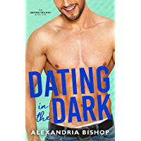 Dating in the Dark: An Enemies to Lovers Trilogy (Dating Series Book 1) (English Edition)