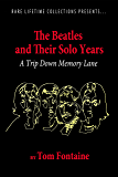 The Beatles and Their Solo Years: A Trip Down Memory Lane (Rare Lifetime Collection Book 1)