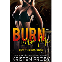 Burn With Me: A With Me In Seattle Novella (English Edition)