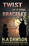 Twist Of A Steel Bracelet: Psychological suspense that twists like a corkscrew (Morrison-Adams brief cases Book 1)