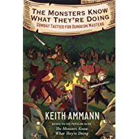 The Monsters Know What They're Doing: Combat Tactics for Dungeon Masters (The Monsters Know What They're Doing Book 1) (English Edition)