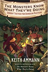 The Monsters Know What They're Doing: Combat Tactics for Dungeon Masters (The Monsters Know What They're Doing Book 1) Kindle Edition