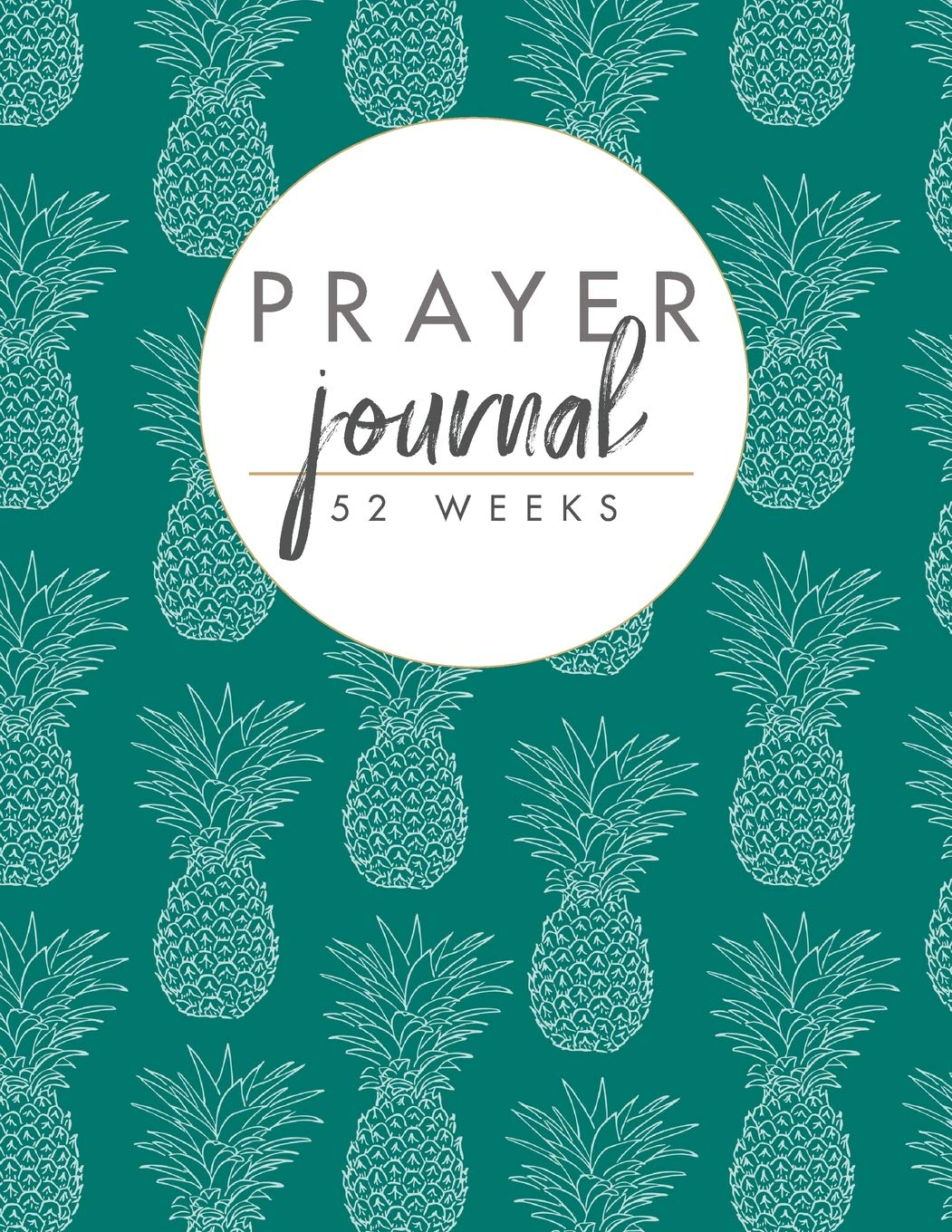 Prayer Journal 52 Weeks: For Men to write in daily with