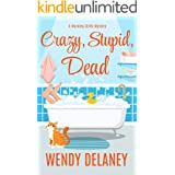 Crazy, Stupid, Dead: A Humorous Cozy Mystery (A Working Stiffs Mystery Book 7)