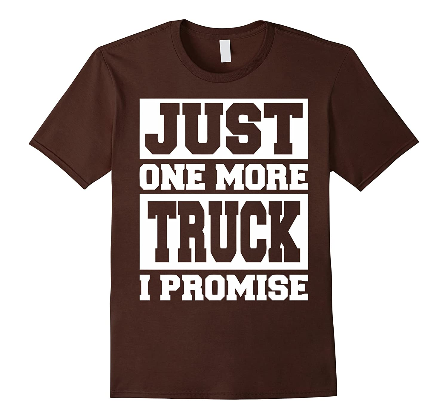 Truck Lovers Gifts| Just One More Truck I Promise Tshirt-Art