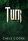 Turn: Three Short Sirings (Teeth Dark Paranormal Vampire Series Book 4)