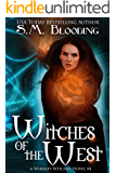 Witches of the West - (An Urban Fantasy Whiskey Witches Novel)