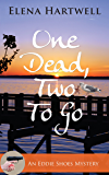 One Dead, Two to Go (An Eddie Shoes Mystery Book 1)