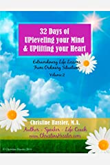 32 Days of UPleveling your Mind and UPlifting your Heart - Volume 2: Extraordinary Life Lessons From Ordinary Situations Kindle Edition