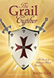 The Grail Cypher: The secrets of Arthurian history revealed (The King Jesus Trilogy Book 4) (English Edition)