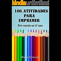 106 Atividades para imprimir: pré-escola ao 3° ano