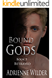 Bound Gods: Betrayed