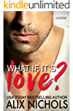 What If It's Love?: A Second Chance Romance (La Bohème Book 2)
