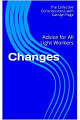 Changes: Advice for All Light Workers