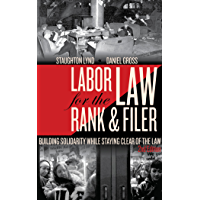 Labor Law for the Rank and Filer, Second Edition