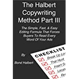 The Halbert Copywriting Method Part III: The Simple, Fast, & Easy Editing Formula That Forces Buyers To Read Every Word Of Yo