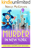 Murder In New York: A Paranormal Witch Cozy Mystery (A Bluebell Knopps Witch Cozy Mystery Book 6)