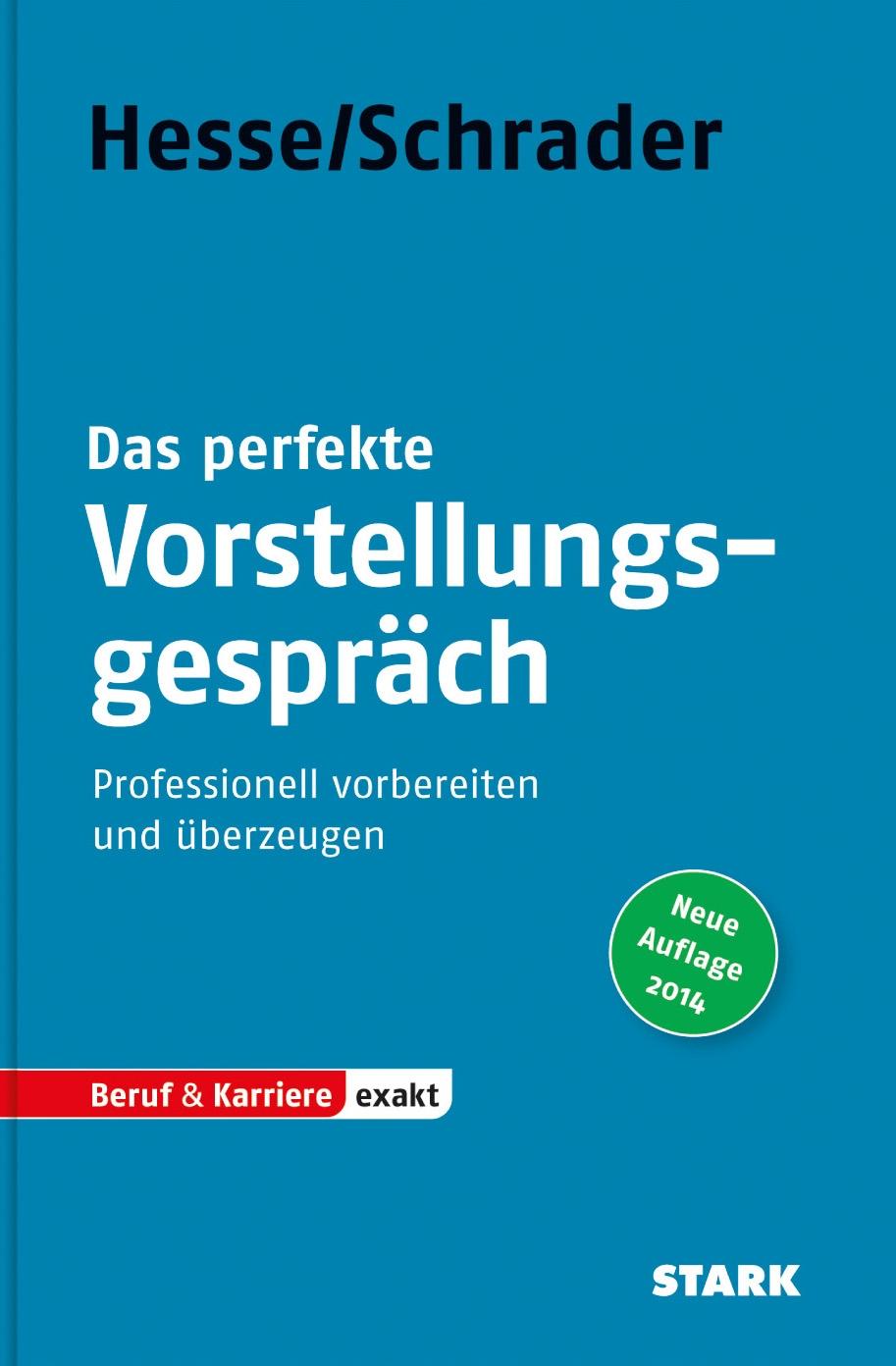 Bewerbung Beruf & Karriere: Hesse/Schrader: EXAKT - Das perfekte Vorstellungsgespräch: Professionell vorbereiten und überzeugen