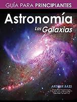 Astronomía. Las Galaxias. Guía Para