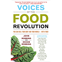Voices of the Food Revolution: You Can Heal Your Body and Your World—with Food!