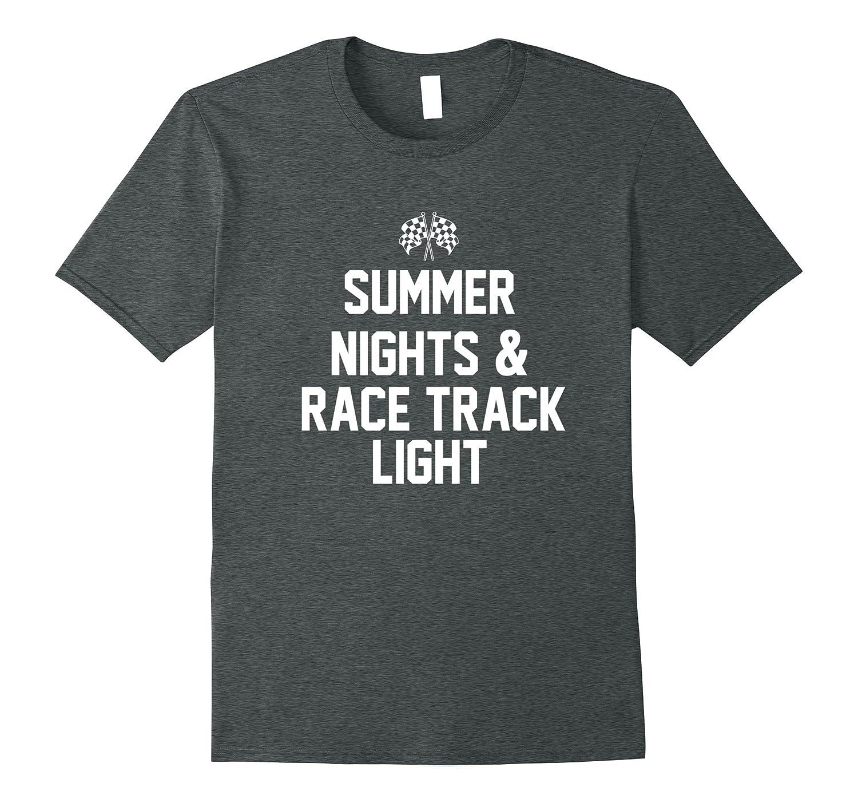 Summer Nights & Race Track Lights T-Shirt – Racing Fan Gifts