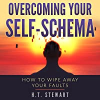 Overcoming Your Self-Schema: How to Wipe Away Your Faults