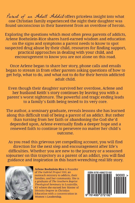 Parent of an Adult Addict: Hope for the Broken Road: Arlene Boehnlein-Rice:  9781499272192: Amazon.com: Books