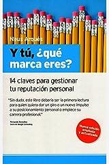 Y tú, ¿qué marca eres? 14 claves para gestionar tu reputación personal (Spanish Edition) Kindle Edition