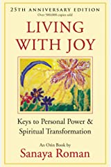 Living with Joy: Keys to Personal Power and Spiritual Transformation (Earth Life Series Book 1) Kindle Edition