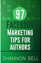 97 Facebook Marketing Tips for Authors Kindle Edition