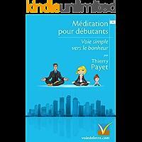 Méditation pour débutants - Voie simple vers le bonheur (French Edition)