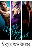 Wild Dirty Secret: A Boxed Set (Chicago Underground Boxed Set Book 2)