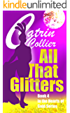 ALL THAT GLITTERS (HEARTS OF GOLD Book 4)