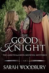 The Good Knight (The Gareth & Gwen Medieval Mysteries Book 1) Kindle Edition