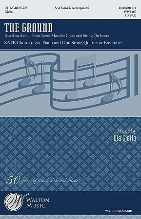 Ola Gjeilo: The Ground - Vocal Score. Für SATB (Gemischter Chor), Klavierbegleitung