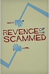 Revenge of the Scammed: An Edward J Rathke Benefit Kindle Edition