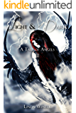 Dark & Light: A Tale of Angels [Buch 3] (Light & Dark: A Tale of Angels)