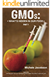 GMOs: WHAT'S HIDDEN IN OUR FOOD (Part One)